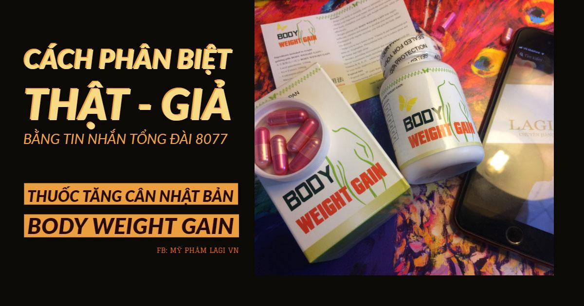 Cách Phân Biệt THẬT GIẢ Body Weight Gain Thuốc Tăng Cân Nhật Bản