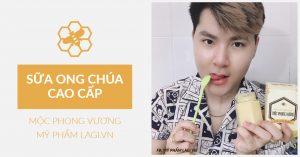 Review Mặt Nạ Sữa Ong Chúa – Mộc Phong Vương | Của HotBOY